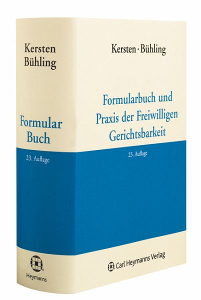 Formularbuch und Praxis der Freiwilligen Gerichtsbarkeit. - Kersten, Fritz und Selmar Bühling