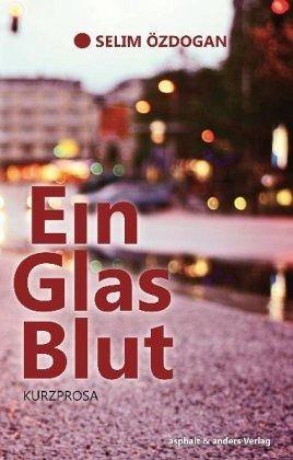 Ein Glas Blut - Özdogan, Selim