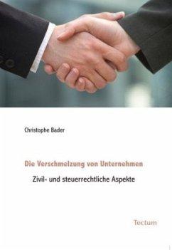 Die Verschmelzung von Unternehmen - Bader, Christophe