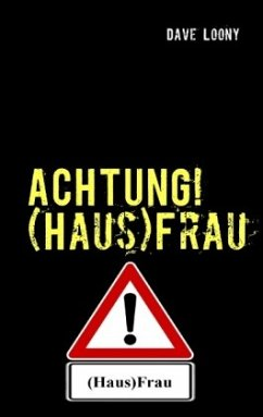 ACHTUNG! (Haus)Frau - Loony, Dave