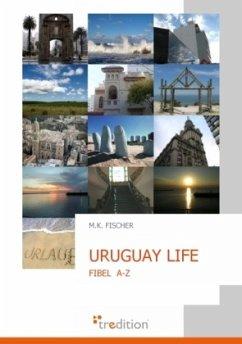 URUGUAY LIFE - Fischer, M. K.