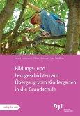 Bildungs- und Lerngeschichten am Übergang vom Kindergarten in die Grundschule