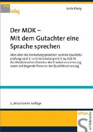 Der MDK - Mit dem Gutachter eine Sprache sprechen - König, Jutta