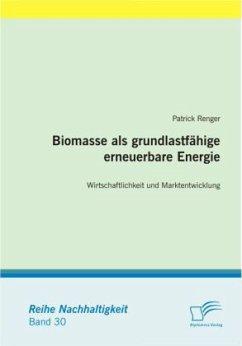 Biomasse als grundlastfähige erneuerbare Energi...