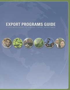 Export Programs Guide: A Business Guide to Federal Export Assistance, 2009: A Business Guide to Federal Export Assistance