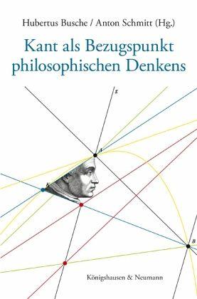 Kant als Bezugspunkt philosophischen Denkens