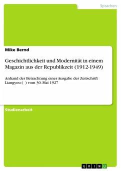 Geschichtlichkeit und Modernität in einem Magazin aus der Republikzeit (1912-1949)