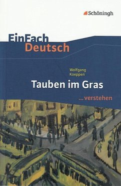 Tauben im Gras. EinFach Deutsch ...verstehen - Koeppen, Wolfgang; Bauer, Dirk; Schütte, Judith