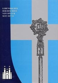 Lebensbilder der Bischöfe von Speyer seit der Wiedererrichtung des Bistums Speyer 1817/21