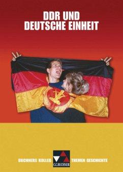 Buchners Kolleg. Themen Geschichte. DDR und deutsche Einheit
