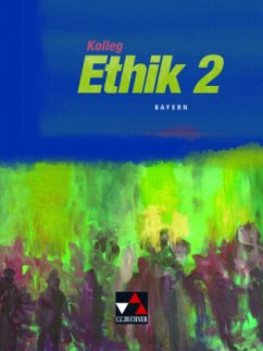 12. Jahrgangsstufe / Kolleg Ethik, Ausgabe Bayern Bd.2