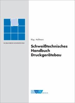 Schweißtechnisches Handbuch im Druckgerätebau W...