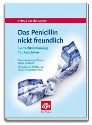 Das Penicillin nickt freundlich - Gathen, Hiltrud von der