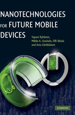 Nanotechnologies for Future Mobile Devices - Ryhanen, Tapani; Uusitalo, Mikko A.; Ikkala, Olli