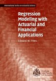 Regression Modeling with Actuarial and Financial Applications