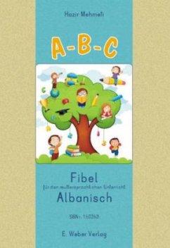 A-B-C. Fibel für den muttersprachlichen Unterricht Albanisch - Mehmeti, Hazir