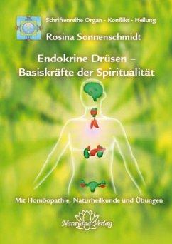 Endokrine Drüsen - Basiskräfte der Spiritualität - Sonnenschmidt, Rosina