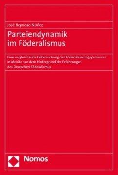 Parteiendynamik im Föderalismus - Reynoso Nuñez, José