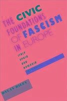 The Civic Foundations of Fascism in Europe - Riley, Dylan