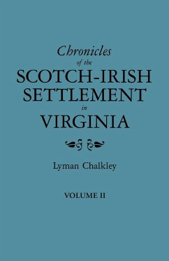 Chronicles of the Scotch-Irish Settlement in Virginia. Extracted from the Original Court Records of Augusta County, 1745-1800. Volume II