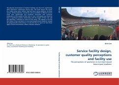 Service facility design, customer quality perceptions and facility use