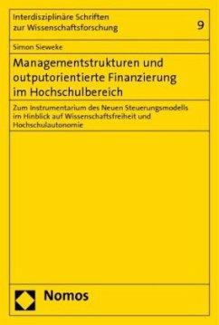 Managementstrukturen und outputorientierte Finanzierung im Hochschulbereich - Sieweke, Simon