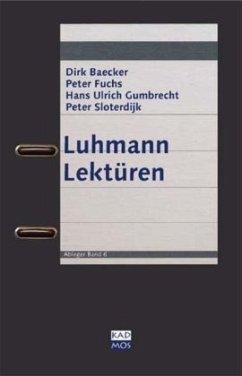 Luhmann Lektüren - Baecker, Dirk; Bolz, Norbert; Fuchs, Peter; Gumbrecht, Hans Ulrich; Sloterdijk, Peter