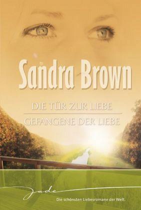 Die Tür zur Liebe / Gefangene der Liebe - Brown, Sandra