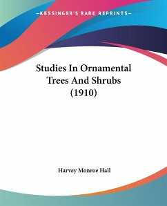 Studies In Ornamental Trees And Shrubs (1910)