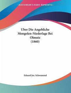 Uber Die Angebliche Mongolen-Niederlage Bei Olmutz (1860)