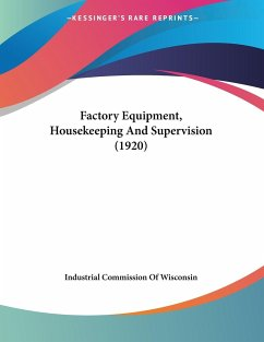 Factory Equipment, Housekeeping And Supervision (1920)