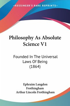 Philosophy As Absolute Science V1