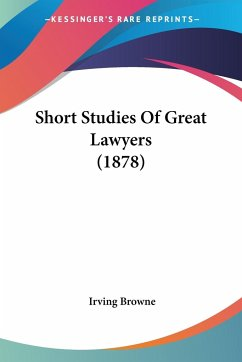 Short Studies Of Great Lawyers (1878)