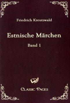 Estnische Märchen - Kreutzwald, Friedrich