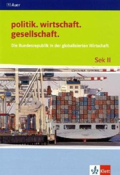Die Bundesrepublik in der globalisierten Wirtschaft - Langhans, Ingo; Prochnow, Stefan