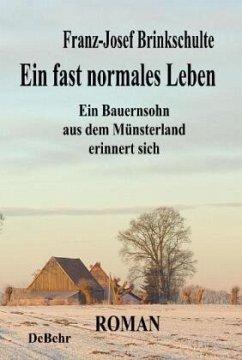 Ein fast normales Leben - Ein Bauernsohn aus de...