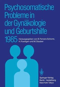 Psychosomatische Probleme in der Gynäkologie und Geburtshilfe 1985