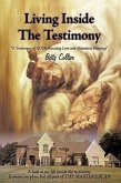 Living Inside the Testimony: A Testimony of God's Amazing Love and Abundant Blessings