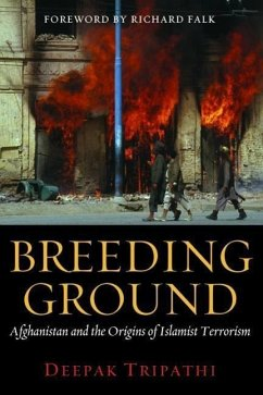 Breeding Ground: Afghanistan and the Origins of Islamist Terrorism - Tripathi, Deepak