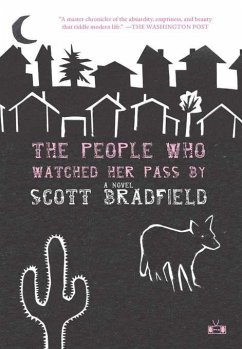 The People Who Watched Her Pass by - Bradfield, Scott