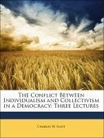 The Conflict Between Individualism and Collectivism in a Democracy: Three Lectures