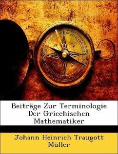 Beiträge Zur Terminologie Der Griechischen Mathematiker