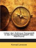 Ueber den Antinous Dargestellt in den Kunstdenkmaelern des Alterthums