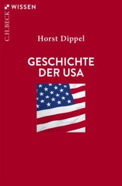 Geschichte der USA - Dippel, Horst