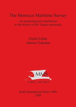 Morocco Maritime Survey: An Archaeological Contribution to the History of the Tangier Peninsula - Erbati, Elarbi