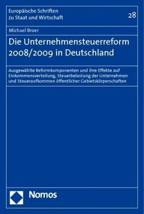 Die Unternehmensteuerreform 2008/2009 in Deutschland - Broer, Michael