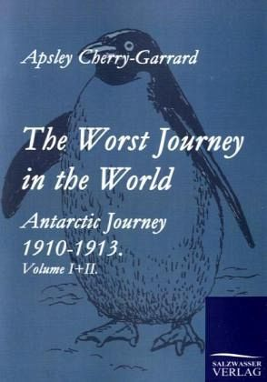 The Worst Journey in the World Vol 2 - Apsley Cherry-Gerard