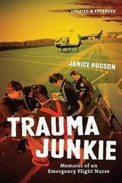 Trauma Junkie: Memoirs of an Emergency Flight Nurse - Hudson, Janice