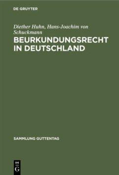 Beurkundungsrecht in Deutschland - Huhn, Diether; Schuckmann, Hans-Joachim von