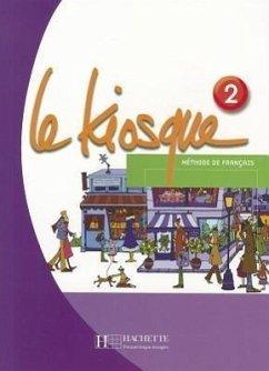 Le Kiosque 2: Methode de Francais Celine Himber Author